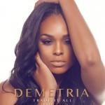 "New Video: Demetria McKinney ""Trade It All"""