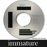 """New Music: Immature Release 2015 Version of Smash Hit """"Never Lie"""""""