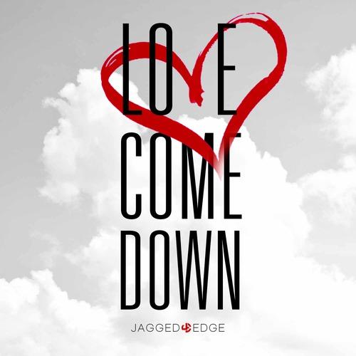 Jagged Edge Love Come Down