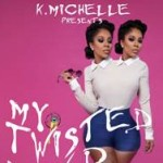"""K. Michelle Announces Part One of """"My Twisted Mind"""" Headlining Tour"""