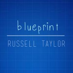 "New Music: Russell Taylor ""Blueprint"""