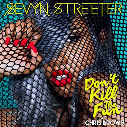 Sevyn Dont Kill the Fun Chris Brown