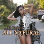 """New Music: Sade Serena """"All Natural"""""""