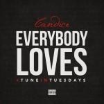 "New Music: Candice ""Everybody Loves"" (Ne-Yo Remake)"