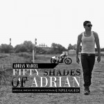 """New Music: Adrian Marcel """"Fifty Shades of Adrian: Unplugged"""" (Mixtape)"""