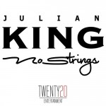 """New Music: Julian King """"No Strings"""" (Produced by B.A.M.)"""