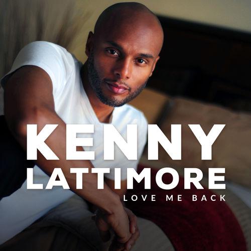 Kenny Lattimore Love Me Back