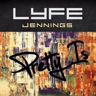 Lyfe Jennings Pretty Is