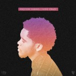 "New Music: Preston Harris ""Love Crazy"" (EP)"