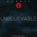 """New Music: Bobby V """"Unbelievable"""""""
