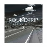 "New Music: Edrick Miles ""Roundtrip"""