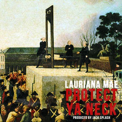 Lauriana Mae Protect Ya Neck