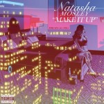 "New Music: Natasha Mosley ""Make It Up"""