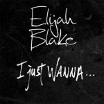 """New Video: Elijah Blake """"I Just Wanna..."""" featuring Dej Loaf"""