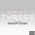"""New Video: Tyrese """"Dumbshit"""" Featuring Snoop Dogg"""
