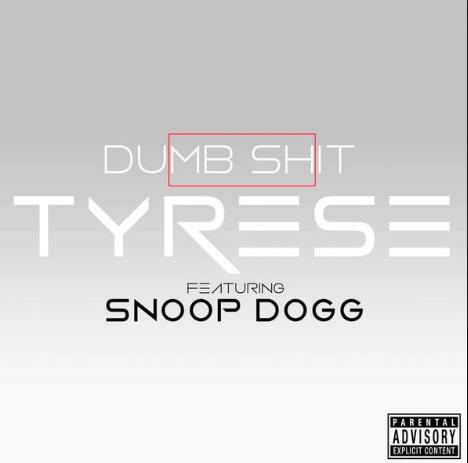 Tyrese Dumb Shit