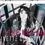 """New Music: Ginette Claudette """"All the Way Back"""" (EP) + """"All the way Back"""" (Video)"""