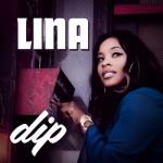 "New Music: Lina ""Dip"""