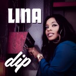 "New Music: Lina ""Dip"""