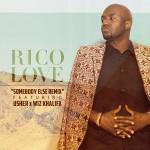 """New Music: Rico Love """"Somebody Else"""" Featuring Usher & Wiz Khalifa"""