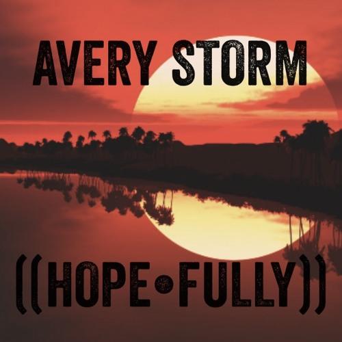 "New Music: Avery Storm ""Hope-Fully"""