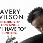 """New Music: Sean Garrett's Artist Avery Wilson Releases Debut Single """"If I Have To"""""""