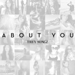 """New Video: Trey Songz """"About You"""""""