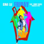 """New Music: Gina Lee """"Friday"""" featuring Vinny Cha$e"""