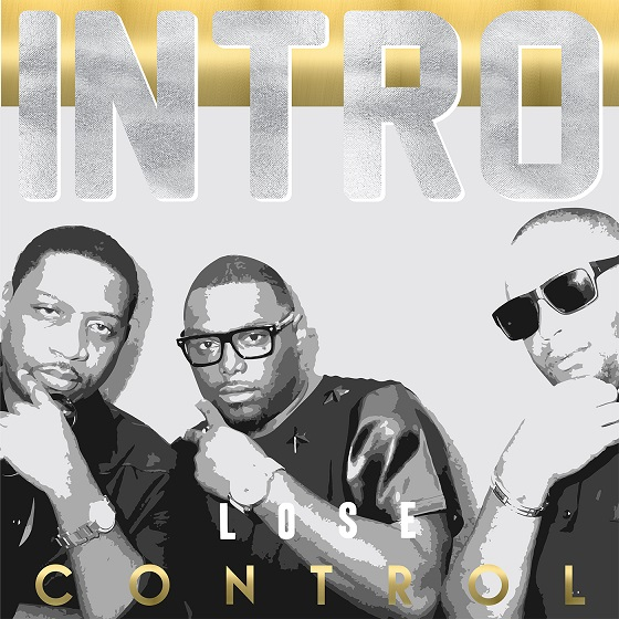 "New Music: R&B Group Intro Return With New Single ""Lose Control"""