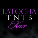 "New Music: LaTocha Scott (From Xscape) Releases ""Knee Deep"" from her ""TNTB"" Mixtape"