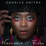 "Exclusive: Listen to a Stream of Candice Anitra's Double EP ""Narcissus / Echo"""