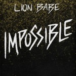 """New Music: Lion Babe """"Impossible"""""""