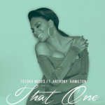"""New Video: Teedra Moses """"That One"""" featuring Anthony Hamilton"""