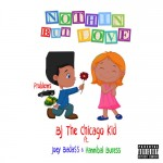 """New Music: BJ the Chicago Kid """"Nothin But Love"""""""