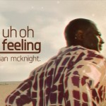 "New Music: Brian McKnight ""Uh Oh Feeling"""