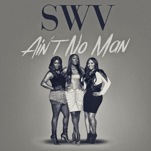 SWV Aint No Man
