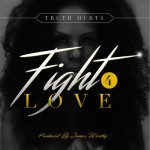 """New Music: Truth Hurts """"Fight 4 Love"""""""