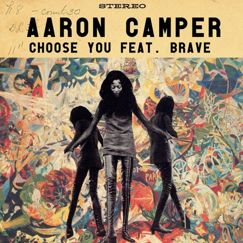 Aaron Camper Choose You feat Brave Williams