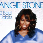 "New Video: Angie Stone ""2 Bad Habits"""