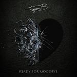 "New Music: Faye B ""Ready for Goodbye"""