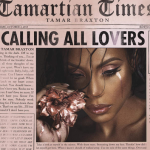 "Album Review: Tamar Braxton ""Calling All Lovers"""