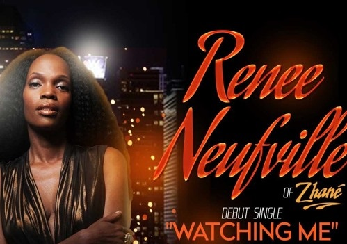 """New Music: Renee Neufville (formerly of Zhane) """"Watching Me"""""""