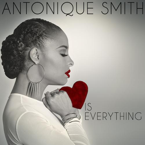 Antonique Smith Love is Everything EP