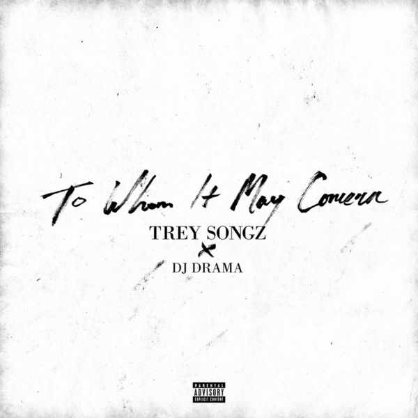Trey Songz to Whom it May Concern Mixtape Cover