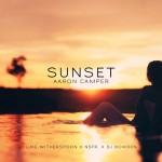 """New Music: Aaron Camper """"Sunset"""""""