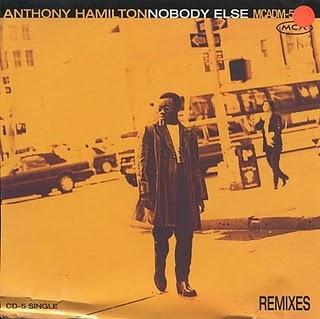 Anthony Hamilton Nobody Else RemixesAnthony Hamilton Nobody Else Remixes