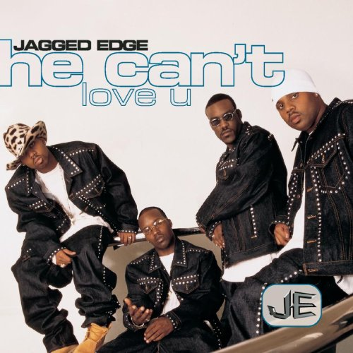 Jagged Edge He Can't Love You Single Cover