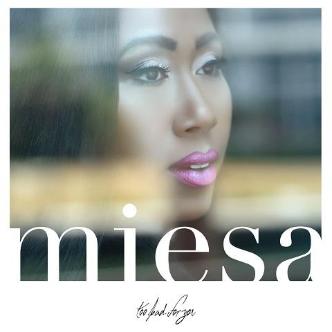 Miesa Too Bad For You