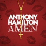 New Music: Anthony Hamilton - Amen (Produced by Salaam Remi)