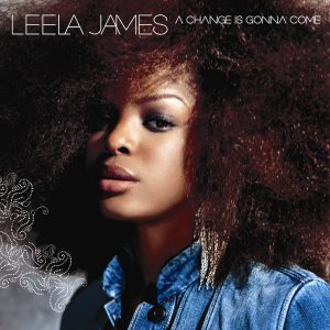 Leela James A Change is Gonna Come